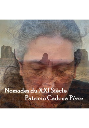 Nómadas del siglo XXI - Patricio Cadena Pérez